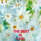"""daisy PHONE CASE   """"THE BEST IS LOVE"""" by Shoshonan"""
