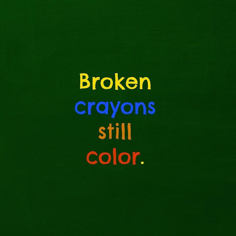 Broken crayons still color. by nkfauxtography