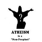 Atheism is a Non-Prophet Organisation by Darren Stein