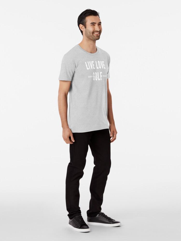Alternate view of Live - Life - Golf White Design Premium T-Shirt