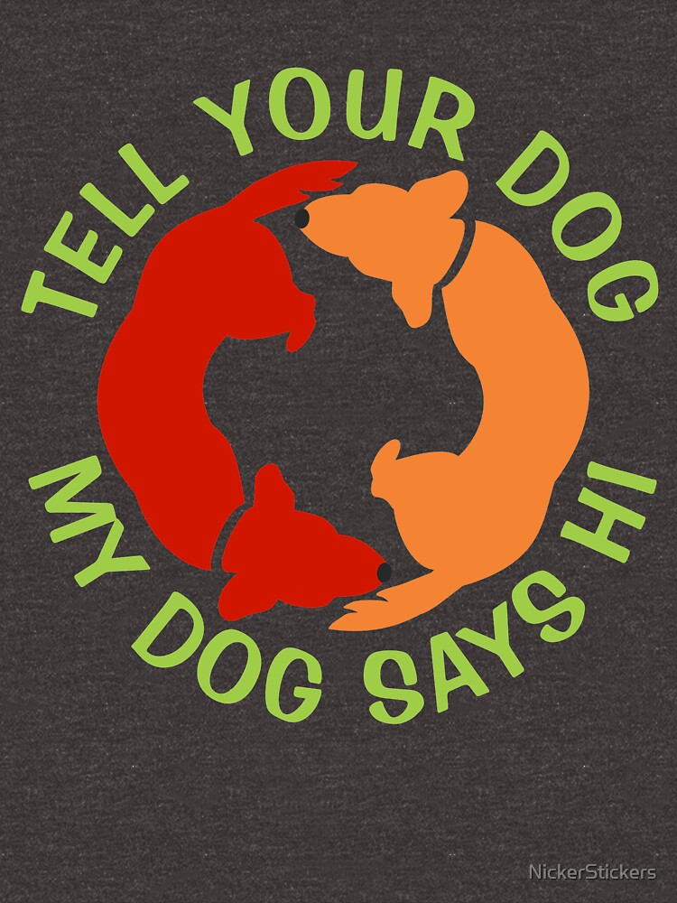 Tell Your Dog My Dog Says Hi | Sniffing Puppers | NickerStickers on Redbubble by NickerStickers