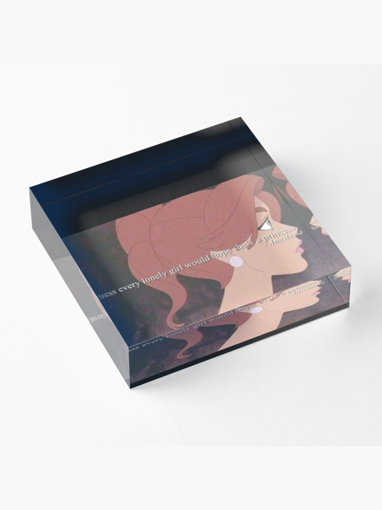 Alternate view of Anastasia - I guess every lonely girl hopes she's a princess Acrylic Block