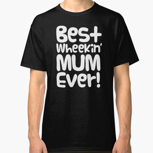 "Guinea Pig Mothers Day Slogan ""Best Wheekin' Mum Ever!"" Classic T-Shirt"