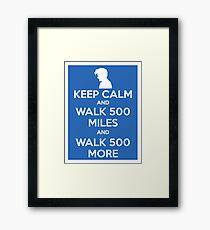 Keep Calm and Walk 500 Miles Framed Print