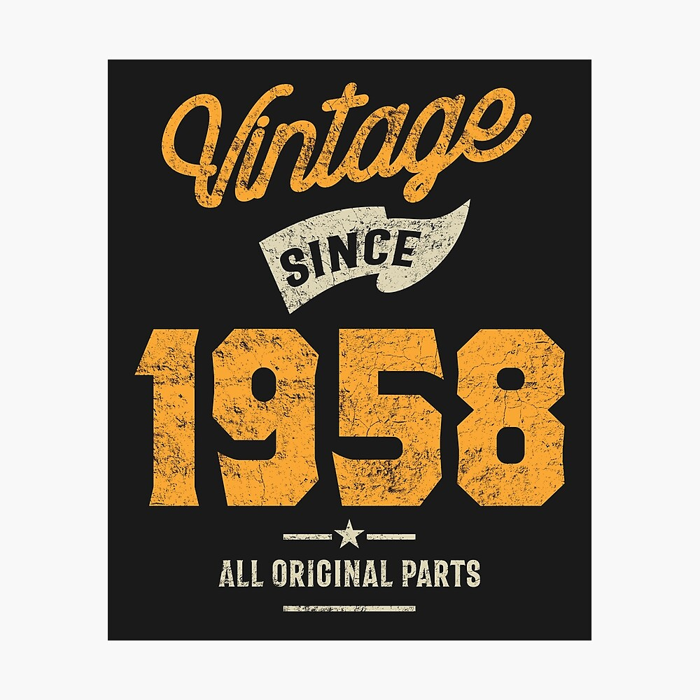 """Vintage Since 1958 Birthday Gift"""" Poster by cidolopez 