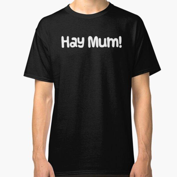 "Guinea Pig Mothers Day Slogan ""Hay Mum!"" Classic T-Shirt"