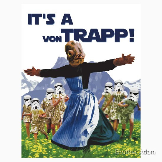 TShirtGifter presents: It's a von Trapp!