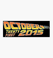 Back to the Future October 21, 2015  30 year anniversary Photographic Print
