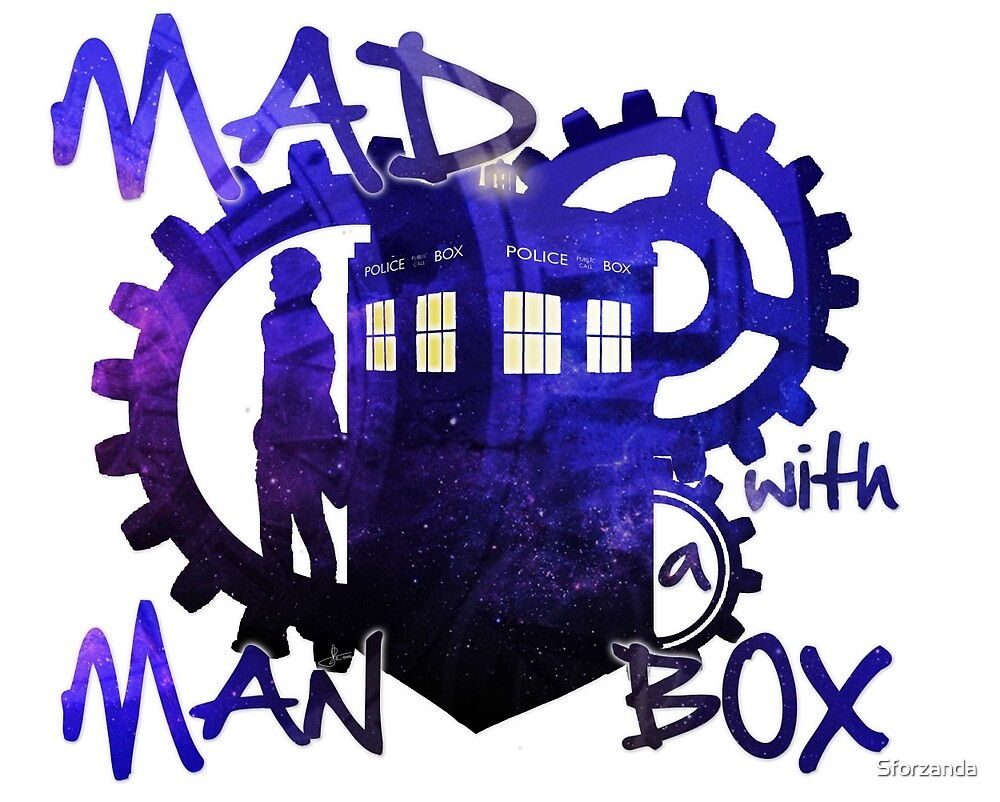 Dr Who - Mad Man with a Box by Sforzanda