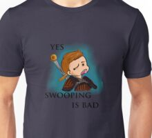 yes, swooping is bad Unisex T-Shirt