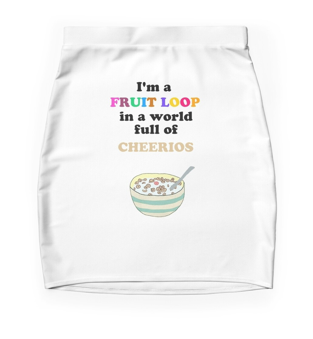 "Be A Fruitloop In A World Full Of Cheerios Quote: ""I'm A Fruit Loop In A World Full Of Cheerios!"" Mini"