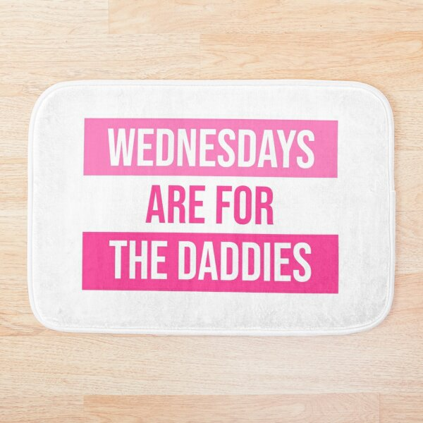 Wednesdays Are For The Daddies - Pink Bath Mat