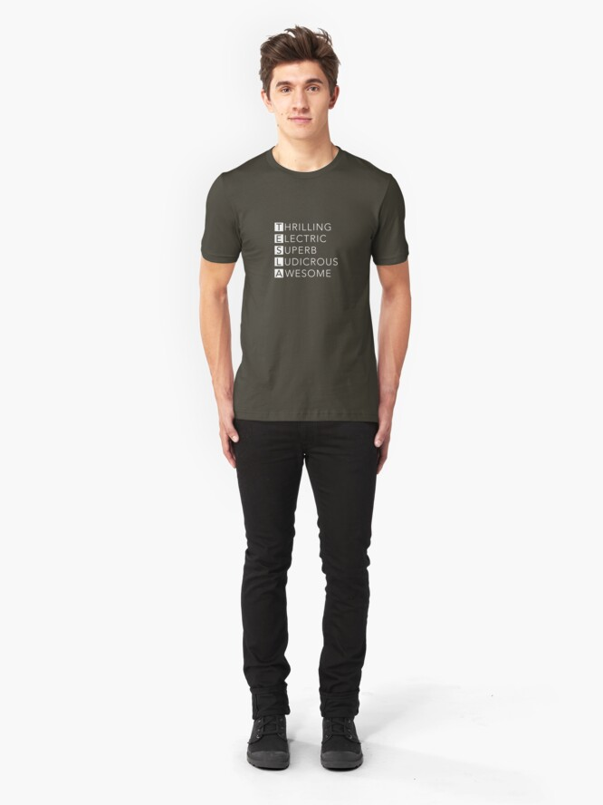 Alternate view of TESLA - Thrilling, Electric, Superb, Ludicrous, Awesome Slim Fit T-Shirt