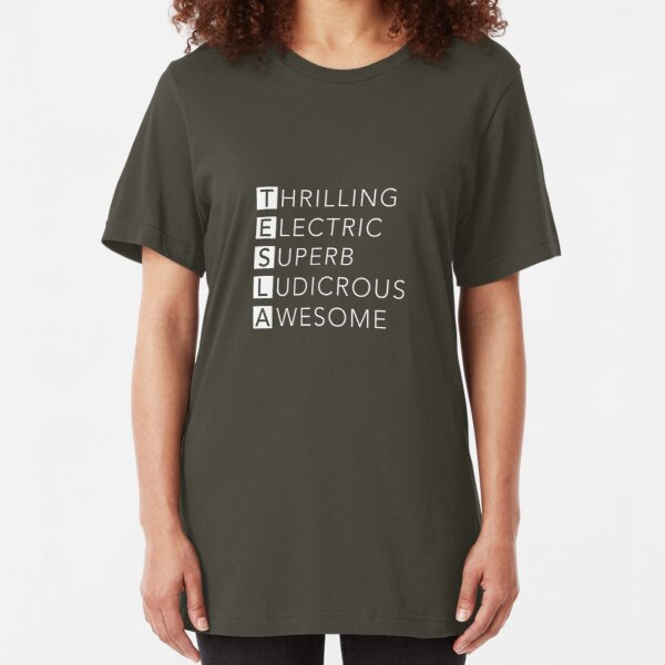 TESLA - Thrilling, Electric, Superb, Ludicrous, Awesome Slim Fit T-Shirt