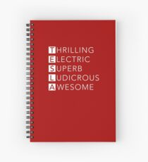TESLA - Thrilling, Electric, Superb, Ludicrous, Awesome Spiral Notebook