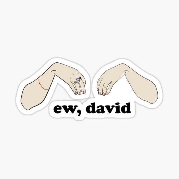 Ew, David - Schitt's Creek Sticker
