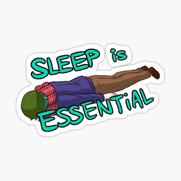 Sou Tells You Sleep is Essential Sticker