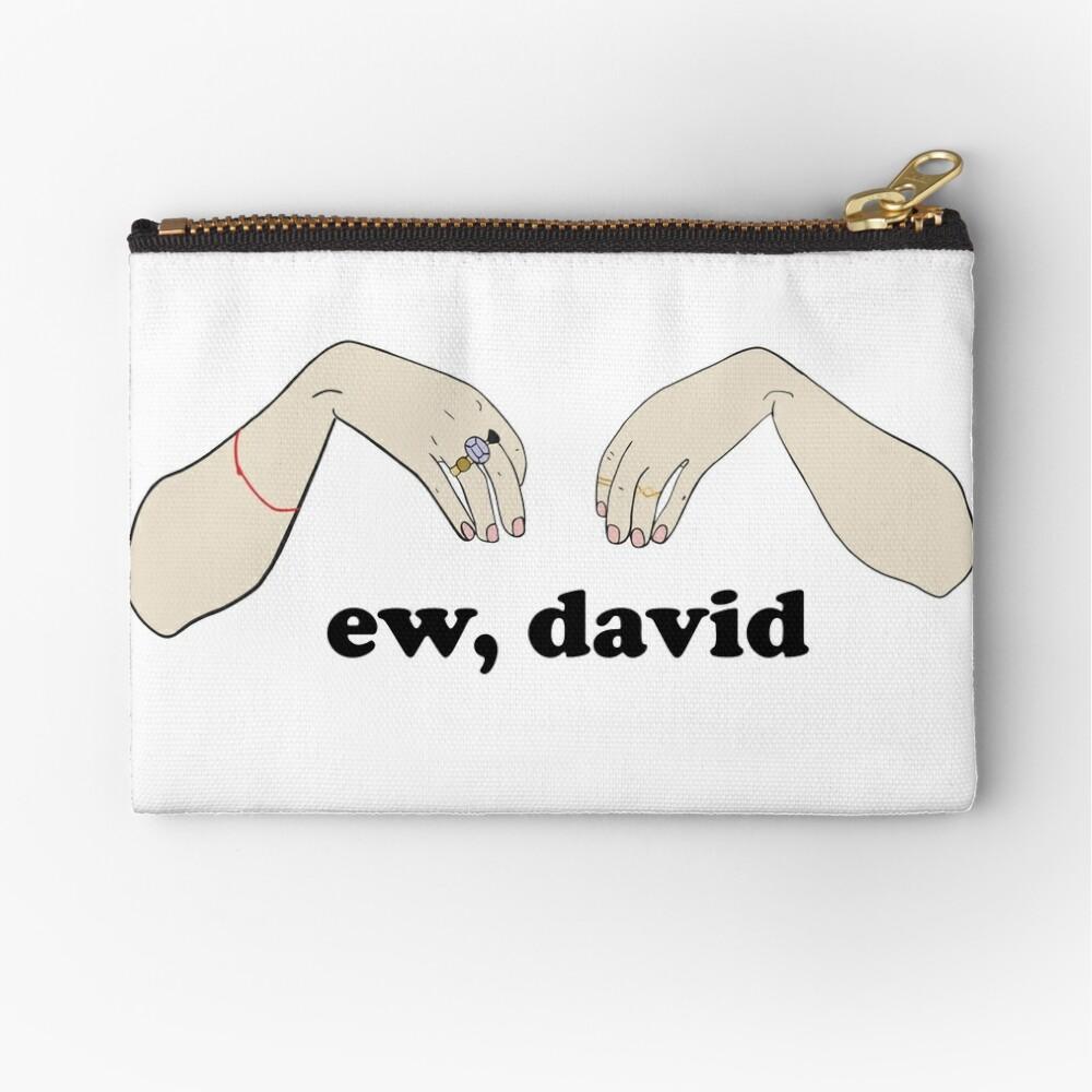 Ew, David - Schitt's Creek Zipper Pouch