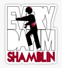 Everyday I'm Shamblin' Sticker