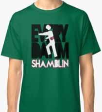 Everyday I'm Shamblin' (reverse) Classic T-Shirt