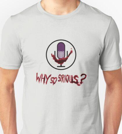 Why So Sirious T-Shirt