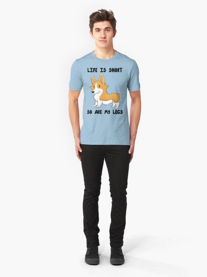 Alternate view of Life Is Short, So Are My Legs Slim Fit T-Shirt
