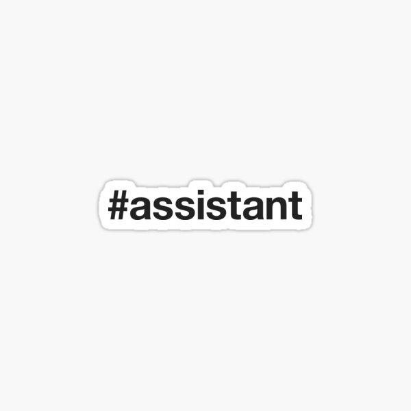 ASSISTANT Hashtag Pegatina