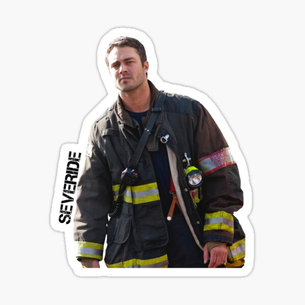 CHICAGO FIRE - KELLY SEVERIDE - TAYLOR KINNEY Sticker