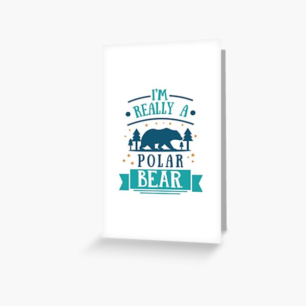 I Am Really A Polar Bear Greeting Card