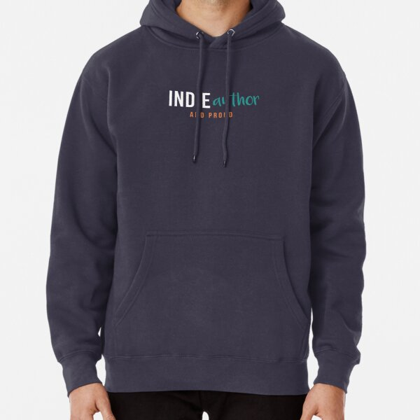 Indie Author and Proud Pullover Hoodie