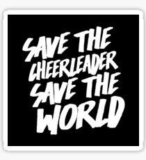Save The Cheerleader, Save The World Sticker