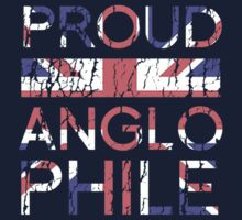 Proud Anglophile