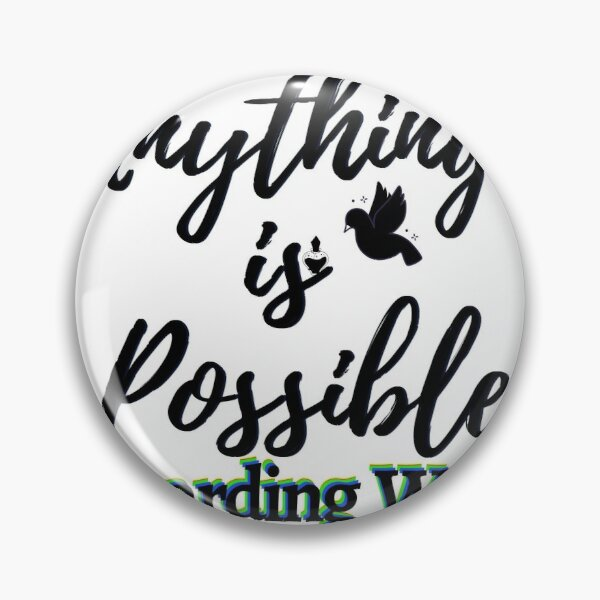 Anything is possible- Wizarding World Pin