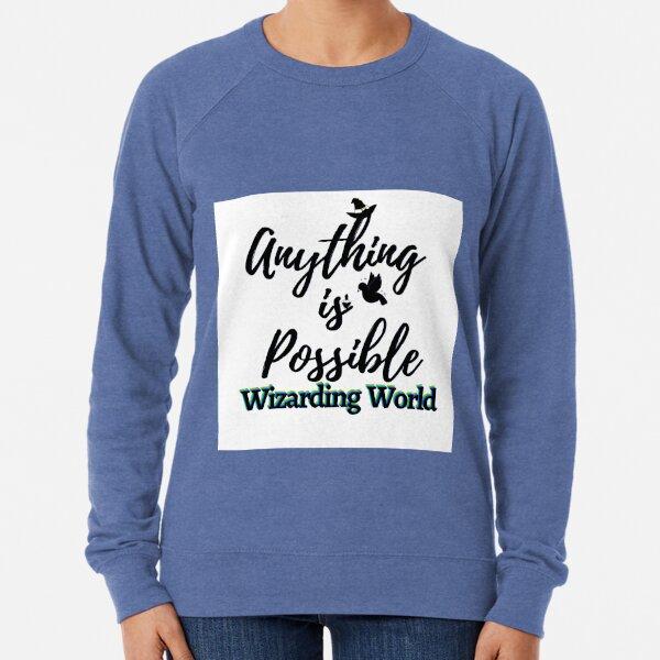 Anything is possible- Wizarding World Lightweight Sweatshirt