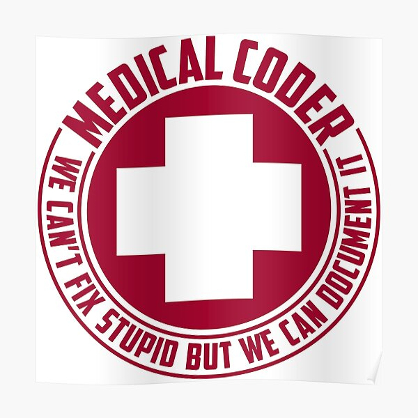 Medical Coders Can't Fix Stupid Poster