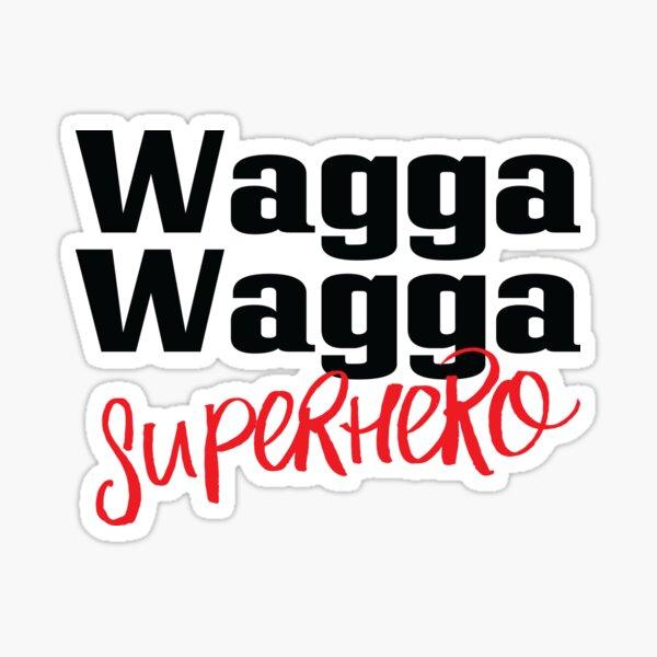 Wagga Wagga Superhero Australia Raised Me Sticker