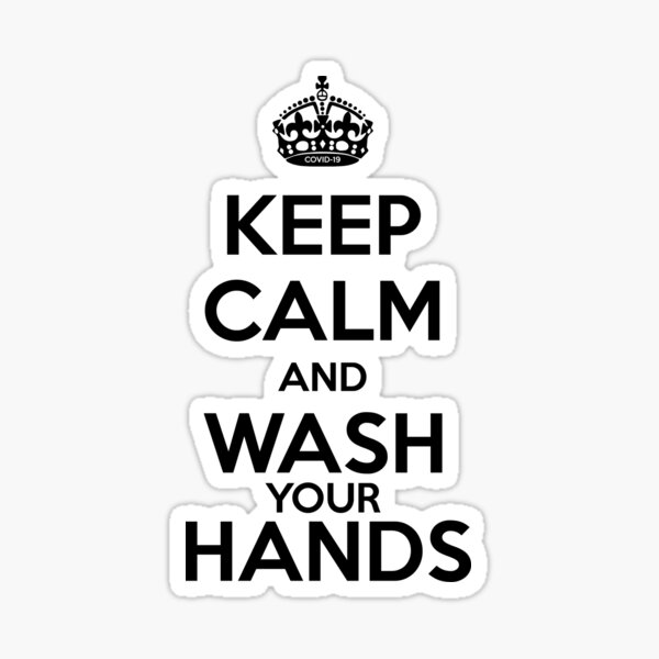 Keep Calm and Wash Your Hands Covid-19 Sticker