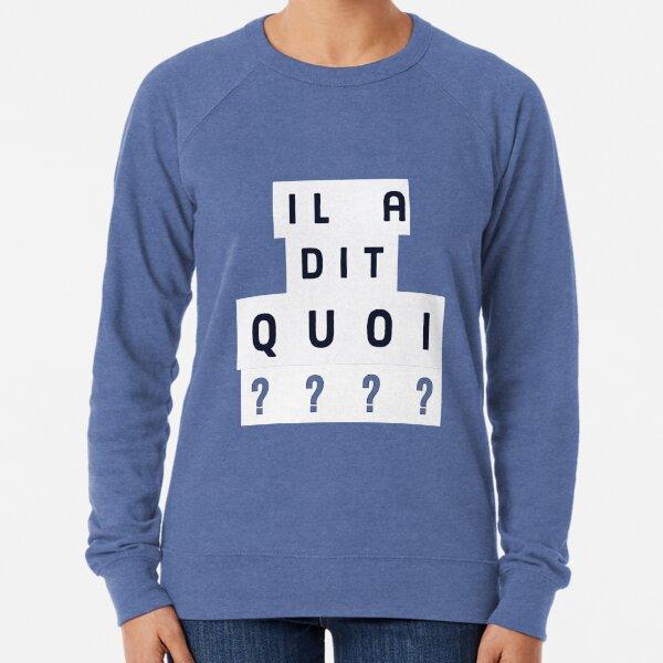 What did he say ???? Lightweight Sweatshirt