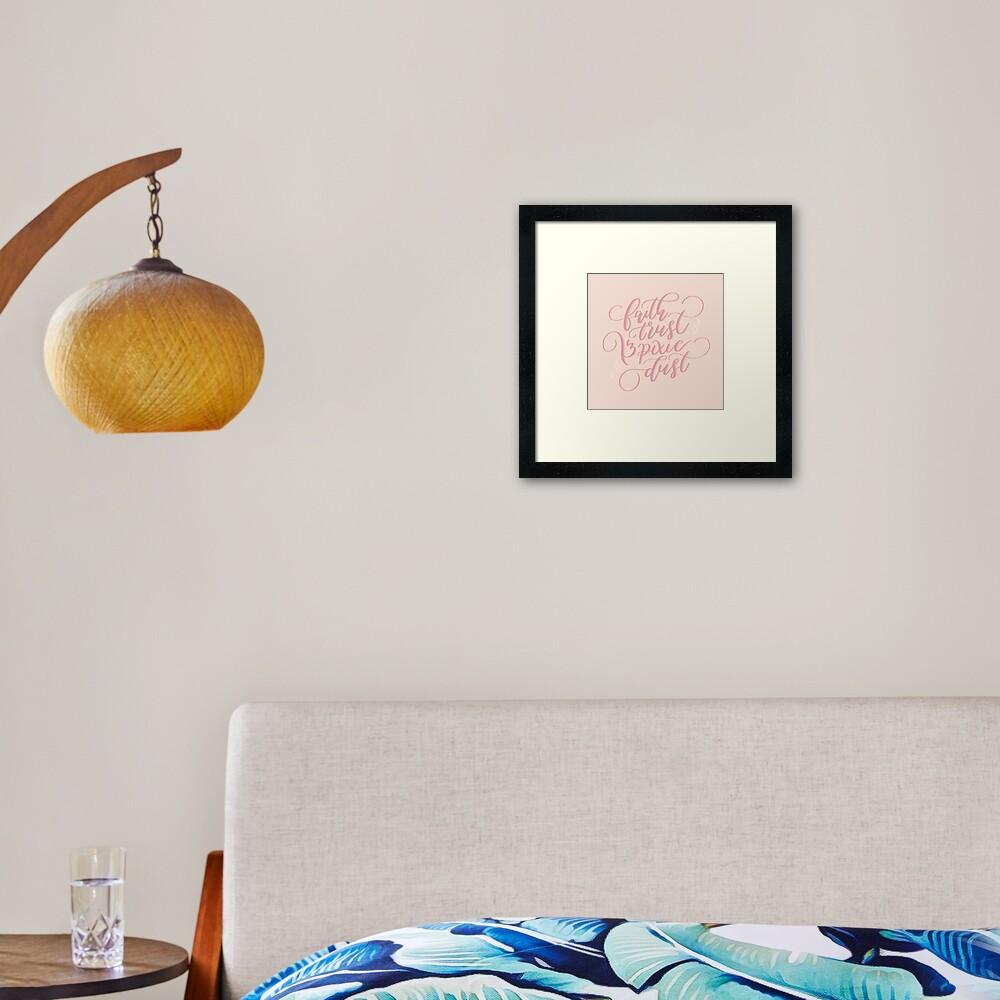 """""""Faith, Trust & Pixie Dust"""" Framed Art Print"""