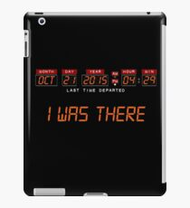 I was there, back to the future iPad Case/Skin