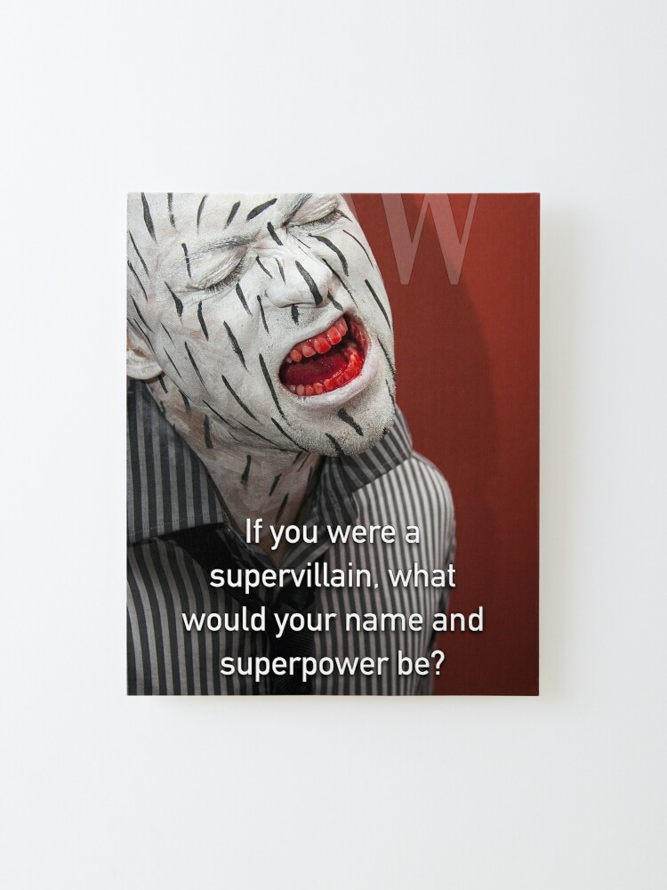 Alternate view of If You Were A Supervillain Mounted Print