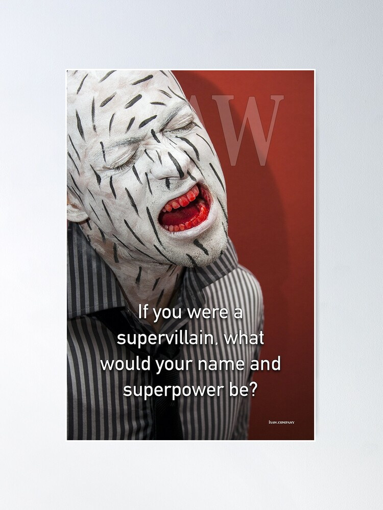 Alternate view of If You Were A Supervillain Poster