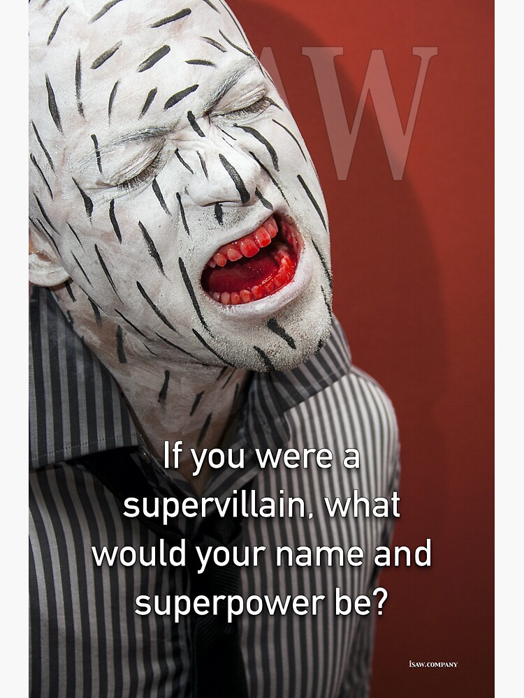 If You Were A Supervillain by iSAWcompany