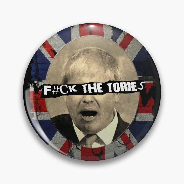 F#CK THE TORIES Pin