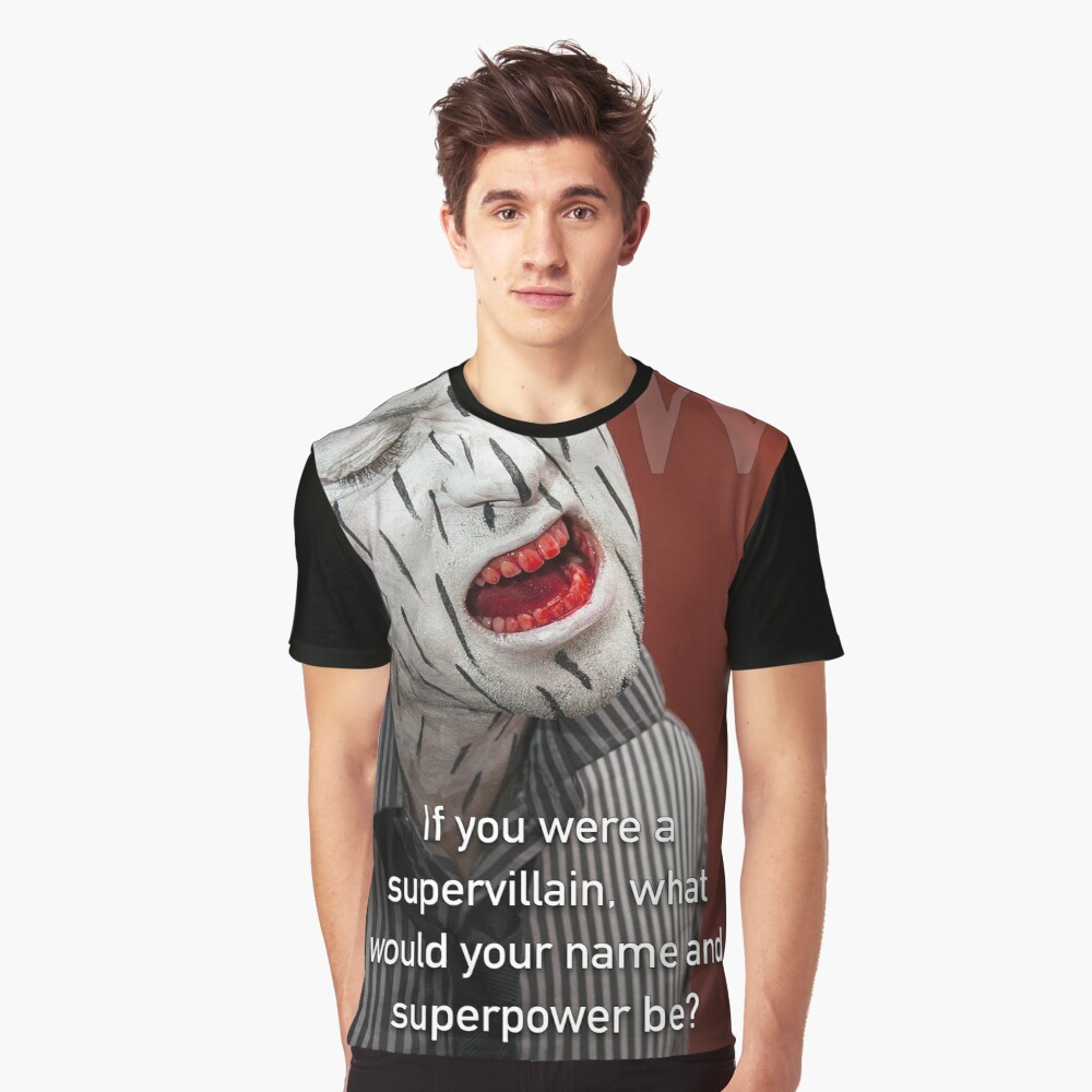 If You Were A Supervillain Graphic T-Shirt