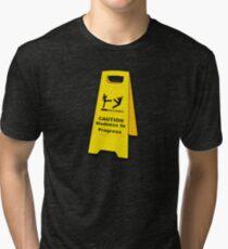 Caution, Madness In Progress Tri-blend T-Shirt