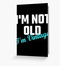 Ich bin nicht alt Ich bin Vintage Grußkarte