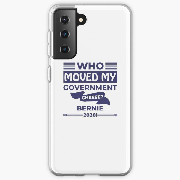 Who Moved my Government Cheese? Bernie 2020! Samsung Galaxy Soft Case
