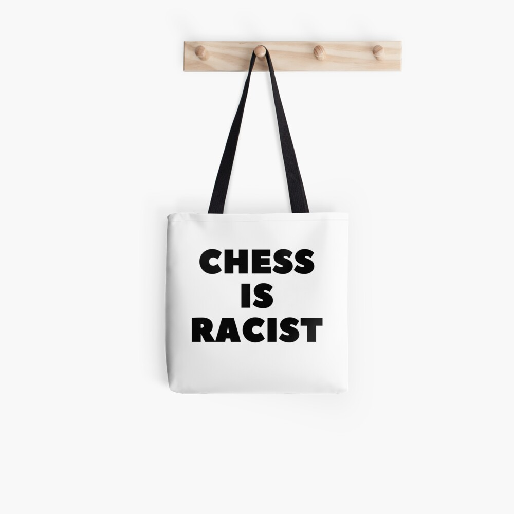 CHESS IS RACIST Tote Bag