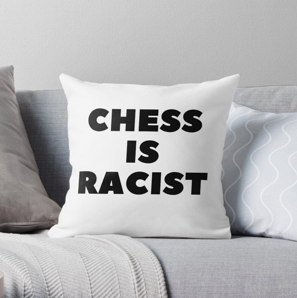 CHESS IS RACIST Throw Pillow